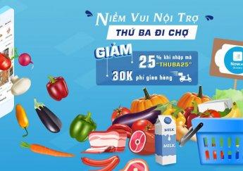 [Now.vn-Grocery] Niềm vui nội trợ  thứ ba đi chợ - Giảm 25% & Freeship