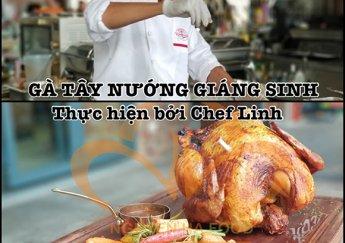 Review Món Gà Tây Nướng Giáng Sinh Của Quán Quân Iron Chef 2012 – Chef Trần Hồ Nhựt Linh.